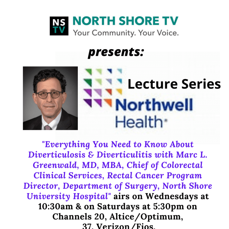 NSTV Airs Northwell Health lecture series: 'Everything You Need To Know About Diverticulosis, Diverticulitis with Marc L. Greenwald, MD, MBA, Chief of Colorectal Clinical Services, Rectal Cancer Program Director, Department of Surgery, North Shore University Hospital