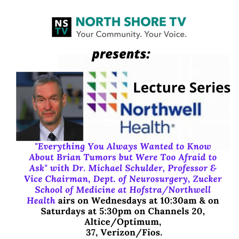 """NSTV airs Northwell Health lecture series: 'Everything you always wanted to know about brain tumors but were too afraid to ask"""" Dr. Michael Schulder"""